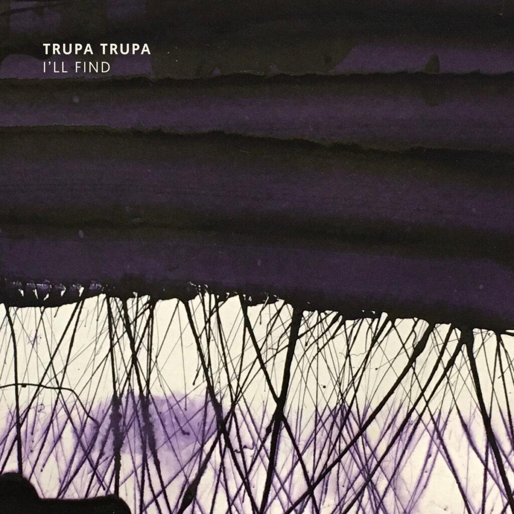 Trupa Trupa I'll find